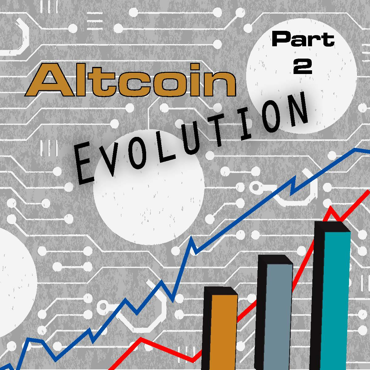 The Altcoin Evolution: Part II